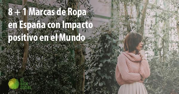 8 + 1 marcas de ropa en España con impacto positivo en el Mundo