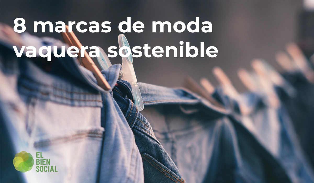 9 Marcas de tejanos y vaqueros sostenibles y ecológicos. Existen alternativas