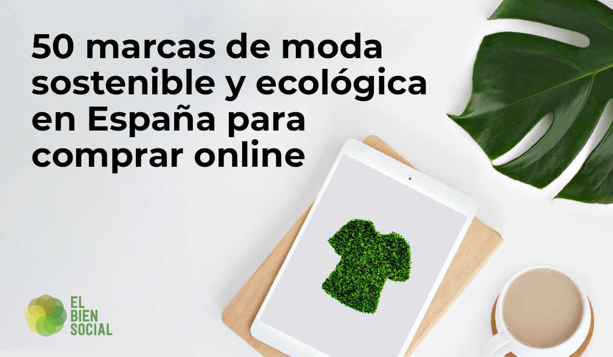 Marcas de moda sostenible y ecológica en España para comprar online