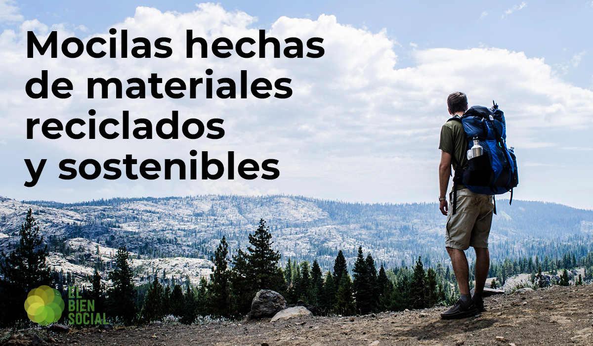 Bolsos y Mochilas hechas de materiales reciclados y sostenibles