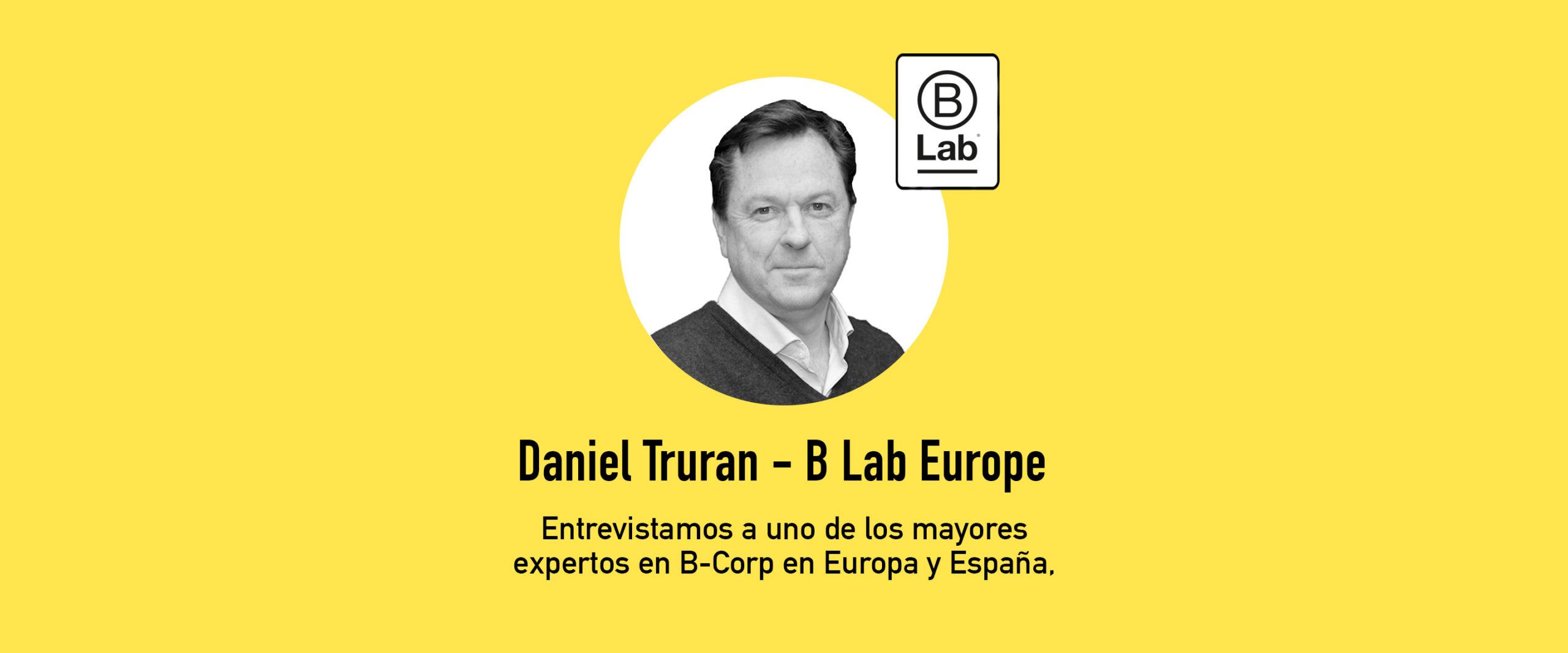 Entrevista con Daniel Truran, embajador de B-Corp en España