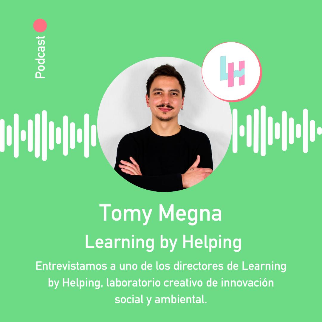 Descubriendo la Innovación Social con Tomy Megna de Learning by Helping