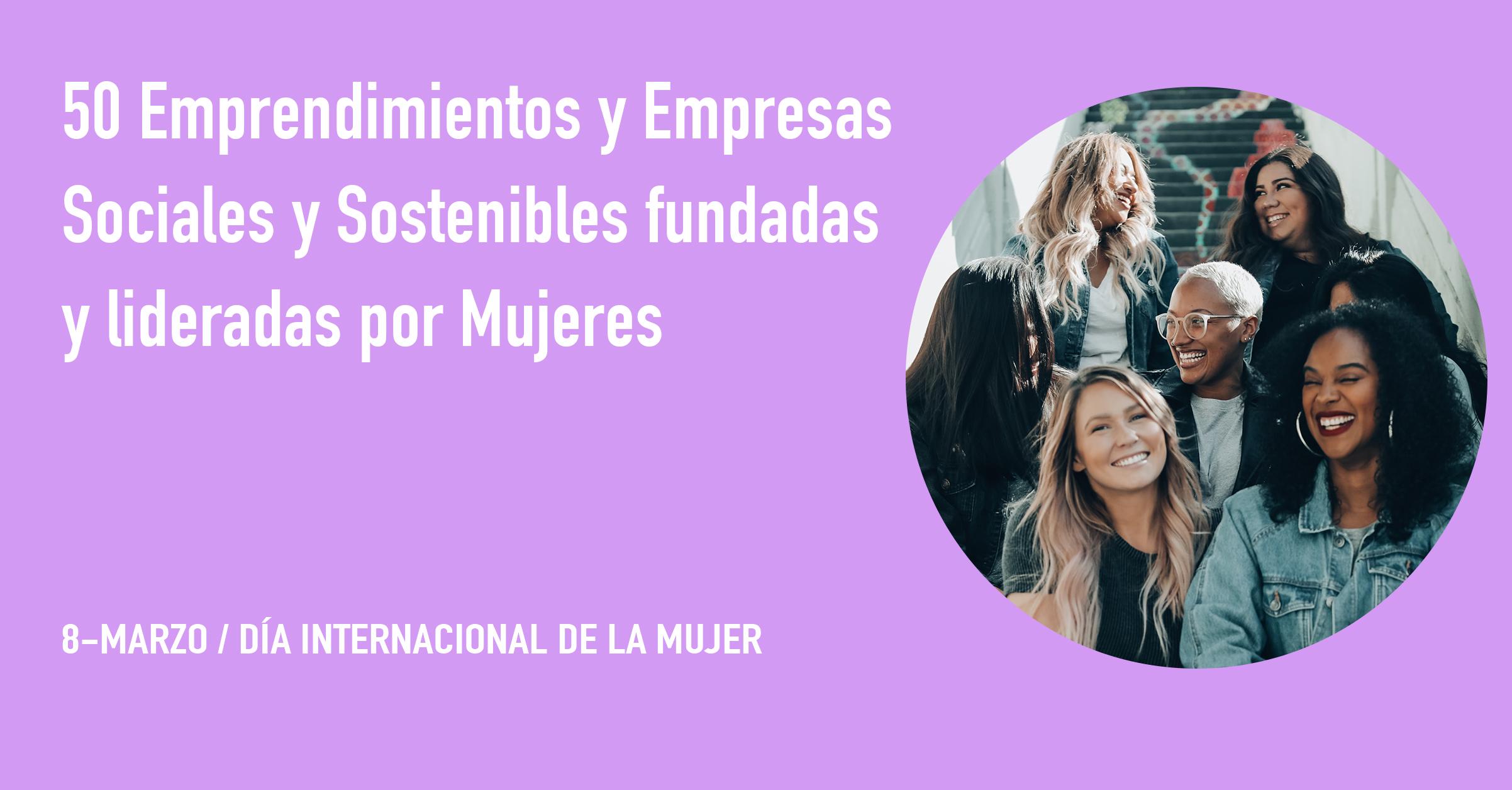 50 Ejemplos de Entidades y Empresas Sociales y Sostenibles lideradas por Mujeres