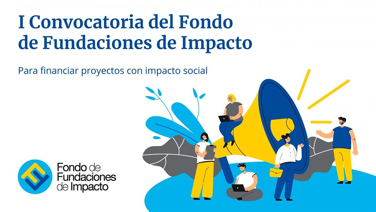 Abierta la I Convocatoria del Fondo de Fundaciones de Impacto