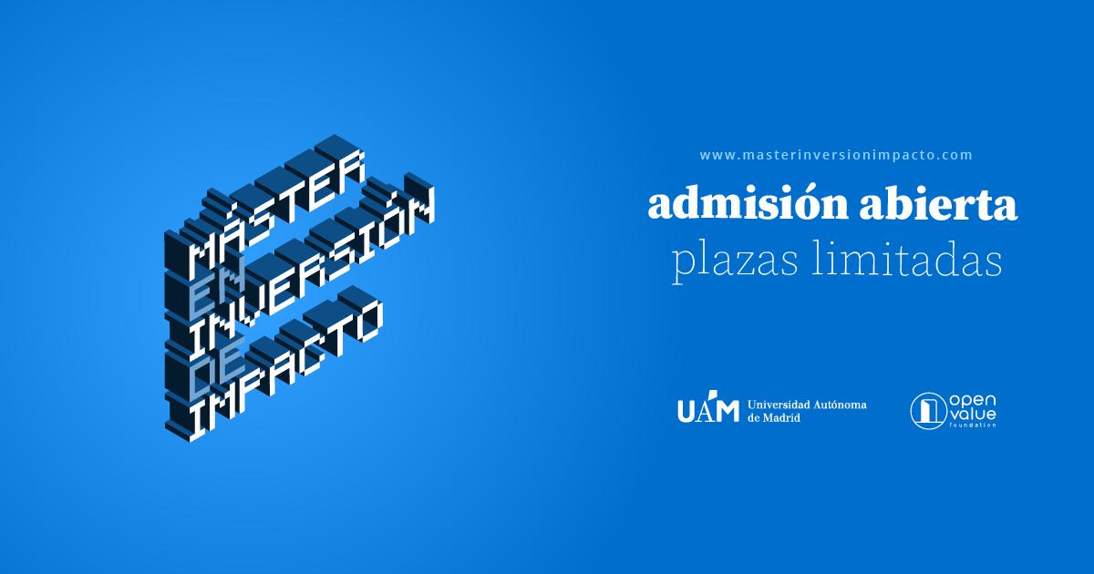 Últimas plazas abiertas para el Máster de Inversión de Impacto de la Universidad Autónoma de Madrid